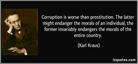 quote-corruption-is-worse-than-prostitution-the-latter-might-endanger-the-morals-of-an-individual-the-karl-kraus-104997
